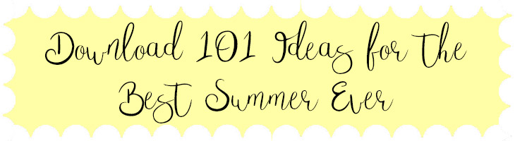 Download 101 Ideas for the Best Summer Ever
